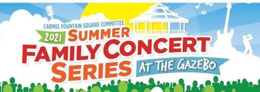 Carmel's Summer Family Concert Series returns for 2021 at the Gazebo